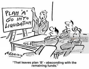 'That leaves plan 'B' - absconding with the remaining funds.'