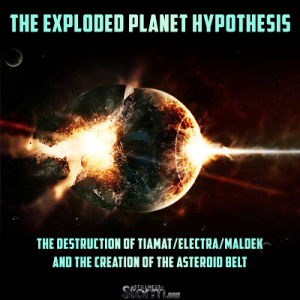 the-exploded-planet-hypothesis-the-destruction-of-tiamat-electra-maldek-and-the-creation-of-the-asteroid-belt